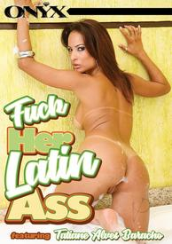 Fuck Her Latin Ass